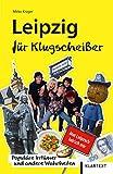 Leipzig für Klugscheißer: Populäre Irrtümer und andere Wahrheiten