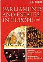 Parliaments And Estates In Europe To 1789
