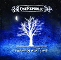 Dreaming Out Loud by Onerepublic (2008-03-11)