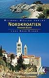 Nordkroatien - Kvarner Bucht: Reisehandbuch mit vielen praktischen Tipps - Lore Marr-Bieger
