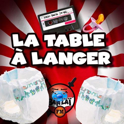 Radio Banzaï : Canulars téléphoniques : La table à langer [Explicit]