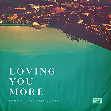 Loving You More