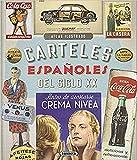 Carteles Españoles Del Siglo XX (Atlas Ilustrado)