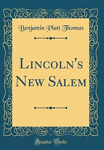 Lincoln's New Salem (Classic Reprint)