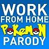 Work From Home (Pokemon Go Version)