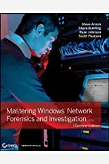 Mastering Windows Network Forensics and Investigation Kindle Edition