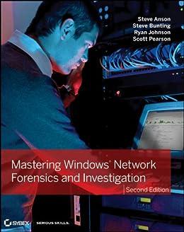 Mastering Windows Network Forensics and Investigation by [Steve Anson, Steve Bunting, Ryan Johnson, Scott Pearson]