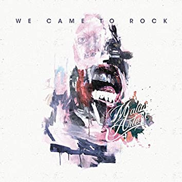 We Came To Rock