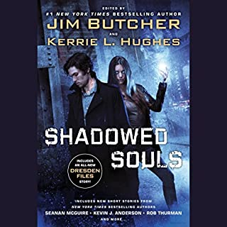 Shadowed Souls                   Written by:                                                                                                                                 Jim Butcher - editor,                                                                                        Kerrie L. Hughes - editor                               Narrated by:                                                                                                                                 Jim Butcher,                                                                                        Julia Whelan,                                                                                        Various                      Length: 11 hrs and 3 mins     7 ratings     Overall 4.4