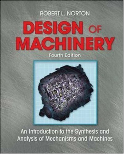 By Robert Norton: Design of Machinery with Student Resource DVD Fourth (4th) Edition