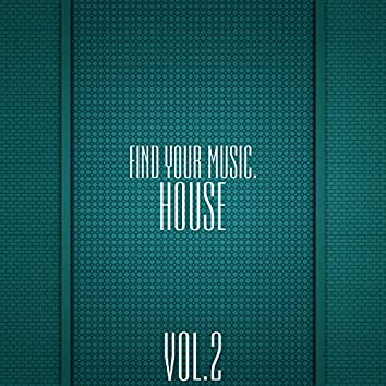 Find Your Music. House, Vol 2