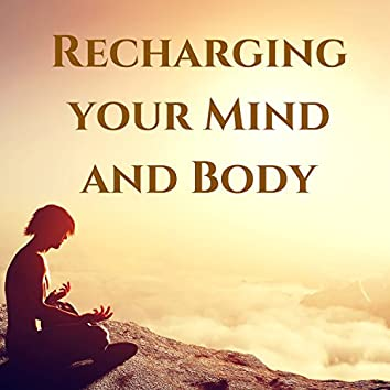 Recharging your Mind and Body - Best Natural Sounds for Mantra Meditation, Yoga Nidra, Yoga Ashtanga and Improve Control of the Mind