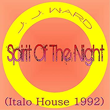 Spirit of the Night (Italo House 1992)