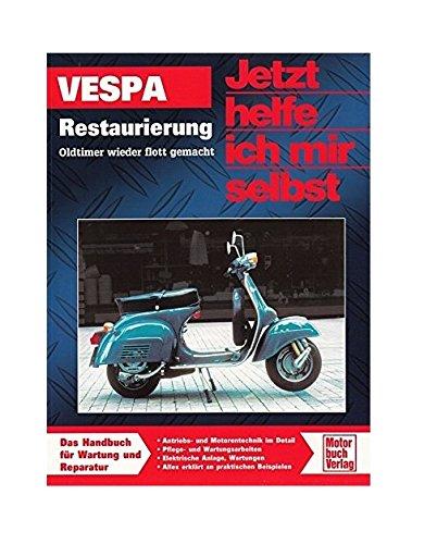 Vespa: Restaurierung / Oldtimer wieder flott gemacht (Jetzt helfe ich mir selbst)