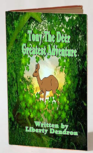 Book: Tony The Deer Greatest Adventure by Liberty Dendron