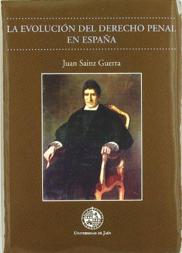 La evolución del derecho penal en España (Monografías Jurídicas, Económicas y Sociales)