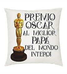 Idea Regalo - Cuscino 40x40 Scritta Premio Oscar miglio Papa' Idea Regalo Festa Compleanno