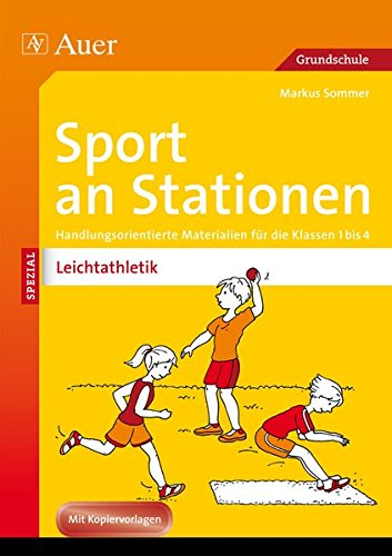 Sport an Stationen Spezial Leichtathletik 1-4: Handlungsorientierte Materialien für die Klassen 1-4 (Stationentraining Grundschule Sport)