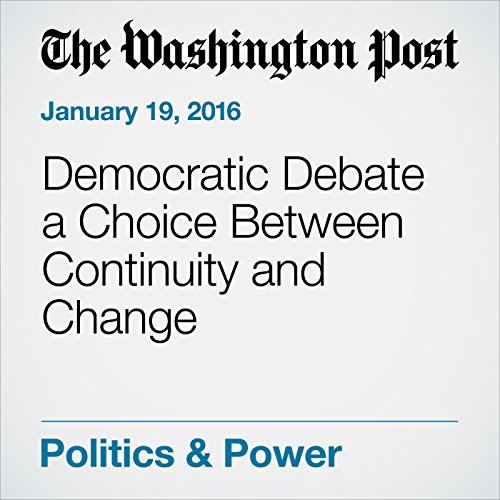 Democratic Debate a Choice Between Continuity and Change cover art