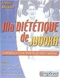 Ma diététique de judoka - Expérience d'un sportif de haut niveau