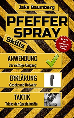 Pfefferspray Skills: Der Pfefferspray Ratgeber mit Tipps zur Anwendung und Empfehlungen