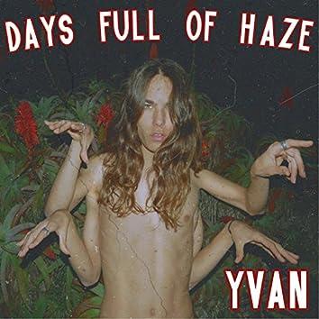 Days Full of Haze