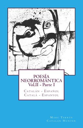 POESÍA NEORROMÁNTICA Vol.II - Parte I. Catalán - Español / Català - Espanyol