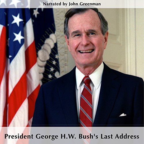 President George H.W. Bush's Last Address audiobook cover art