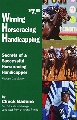 Compare Textbook Prices for Winning Horseracing Handicapping: Secrets of a Successful Horseracing Handicapper Revised Edition ISBN 9781893793026 by Chuck Badone