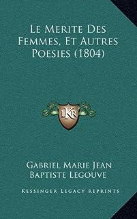Le Merite Des Femmes, Et Autres Poesies (1804)