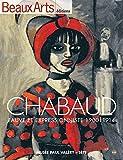Beaux Arts Magazine, Hors-série - Chabaud : Fauve et expressionniste 1900-1914. Exposition présentée au Musée Paul Valéry de Sète du 15 juin au 28 octobre 2012