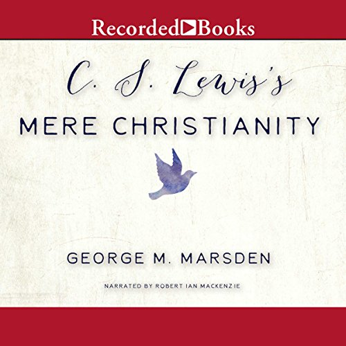 C. S. Lewis's Mere Christianity     A Biography              By:                                                                                                                                 George M. Marsden                               Narrated by:                                                                                                                                 Robert Ian Mackenzie                      Length: 5 hrs and 26 mins     3 ratings     Overall 3.3