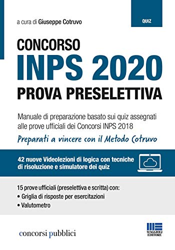 Concorso INPS 2020. Prova preselettiva. Manuale di preparazione basato sui quiz assegnati alle prove ufficiali dei Concorsi INPS 2018. Con videolezioni