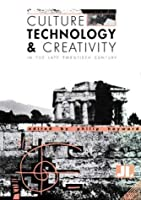 Culture, Technology & Creativity in the Late Twentieth Century