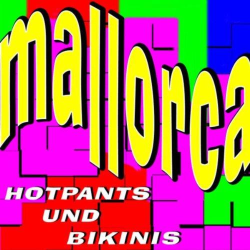 Mallorca - Hotpants Und Bikinis