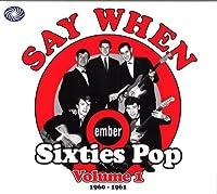Say When : Ember Sixties Pop vol. 1(1960-1961)