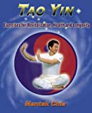 Tao Yin: Excercises for Revitalization, Health & Longevity