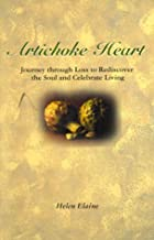 Artichoke Heart: Journey through Loss to Rediscover the Soul and Celebrate Living