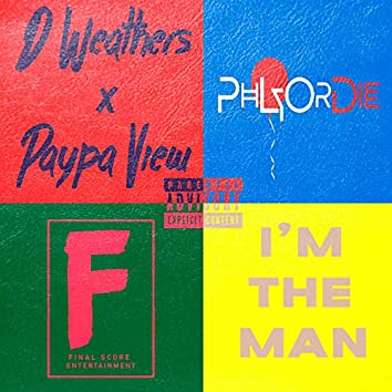 I'm the Man (feat. Paypa View)