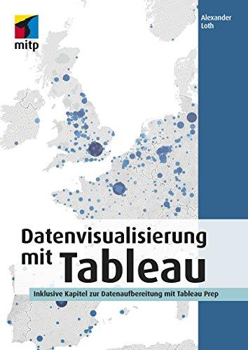 Datenvisualisierung mit Tableau (mitp Professional)