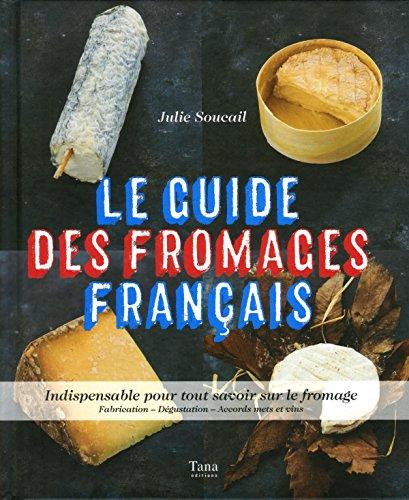 Le Guide Des Fromages Francais