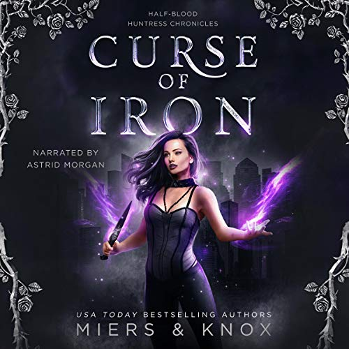 Curse of Iron Audiobook By D.D. Miers, Graceley Knox cover art