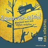 Kannawoniwasein - Hörspiele 1: Kannawoniwasein - Manchmal muss man einfach