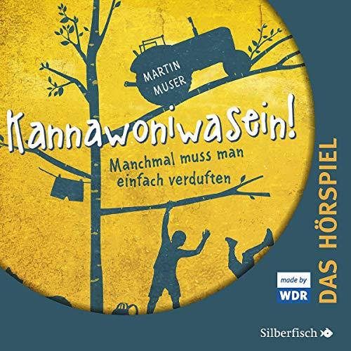 Kannawoniwasein - Hörspiele 1: Kannawoniwasein - Manchmal muss man einfach verduften - Das Hörspiel: 2 CDs (1)