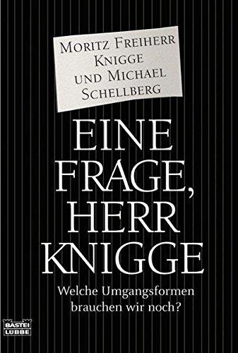 Eine Frage, Herr Knigge: Welche Umgangsformen brauchen wir noch?
