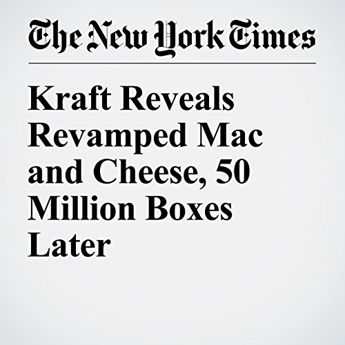 Kraft Reveals Revamped Mac and Cheese, 50 Million Boxes Later audiobook cover art