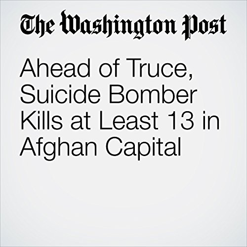 Ahead of Truce, Suicide Bomber Kills at Least 13 in Afghan Capital copertina