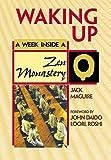 Waking Up: A Week Inside a Zen Monastery (Week Inside¹Series)