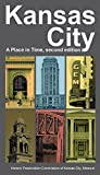 Kansas City: A Place in Time (English Edition)