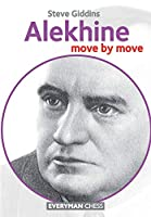 Alekhine: Move by Move (Everyman Chess)
